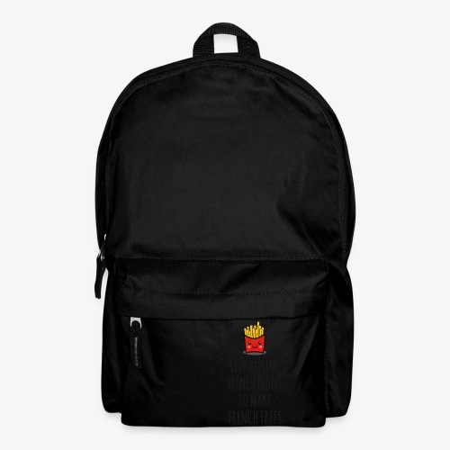 Stop killing french people to make french fries - Rucksack