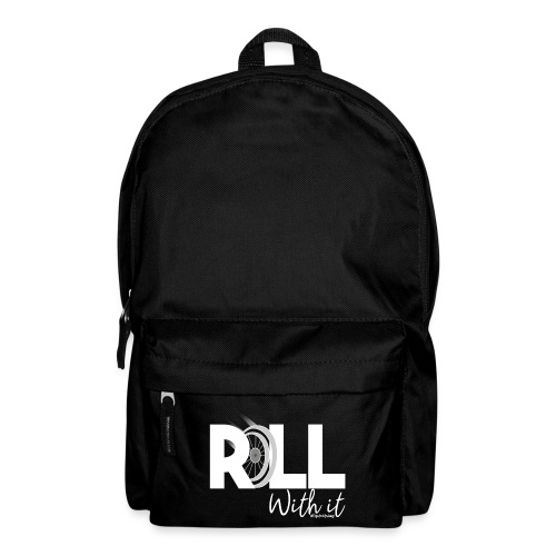 Amy's 'Roll with it' design (white text) - Backpack