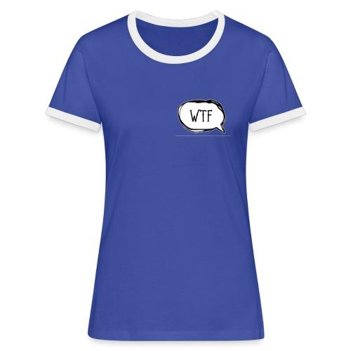 WTF - Women's Ringer T-Shirt