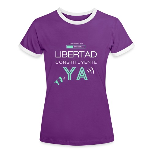 Libertad Constituyente ¡YA! - Camiseta contraste mujer
