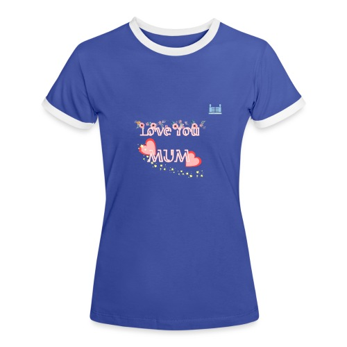 Love You Mum - Women's Ringer T-Shirt