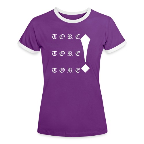 Tore! Tore! Tore! - Frauen Kontrast-T-Shirt