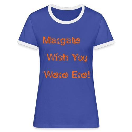 Margate wish you were ere! - Women's Ringer T-Shirt