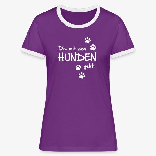 Die mit den Hunden geht - Frauen Kontrast-T-Shirt