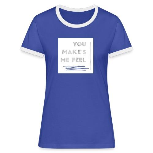 You Make's me feel... - Camiseta contraste mujer