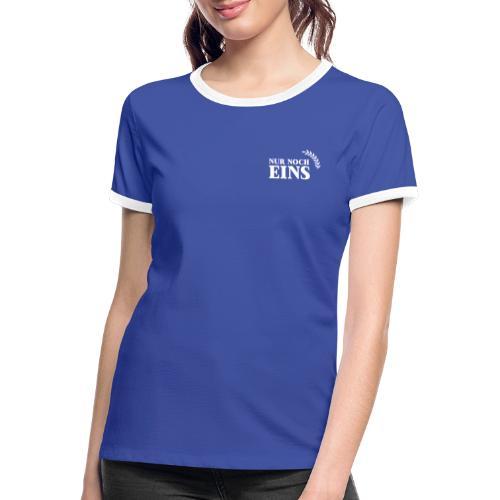 Nur noch eins (Druck vorne+hinten) - Frauen Kontrast-T-Shirt