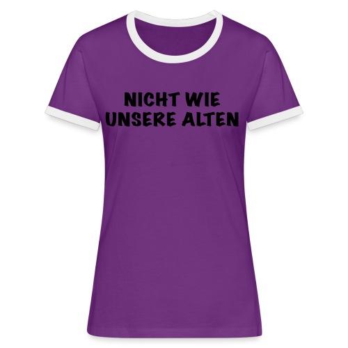 Nicht wie unsere alten - Frauen Kontrast-T-Shirt
