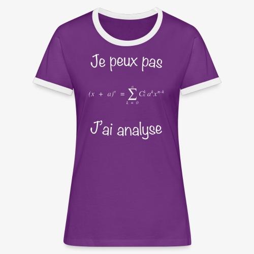 Je peux pas, j'ai analyse - Frauen Kontrast-T-Shirt