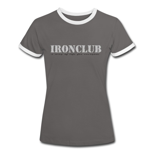IRONCLUB - a way of life for everyone - Kontrast-T-skjorte for kvinner