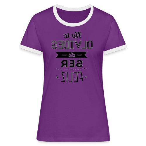 Para el Espejo:NO TE OLVIDES - Camiseta contraste mujer