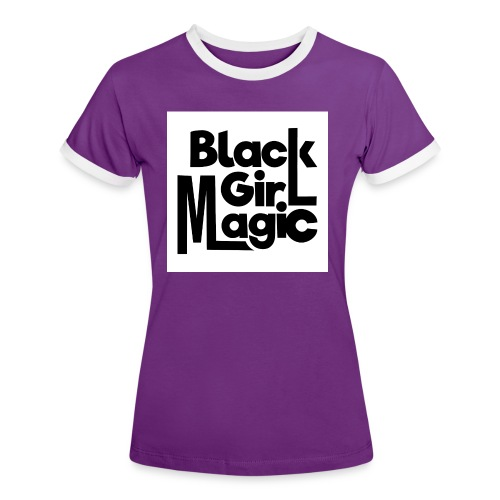 Black Girl Magic 2 Black Text - Women's Ringer T-Shirt