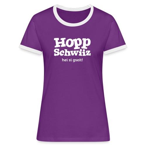 Hopp-Schwiiz hei si gseit - Frauen Kontrast-T-Shirt