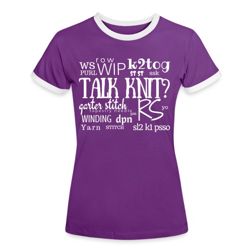 Talk Knit ?, white - Women's Ringer T-Shirt