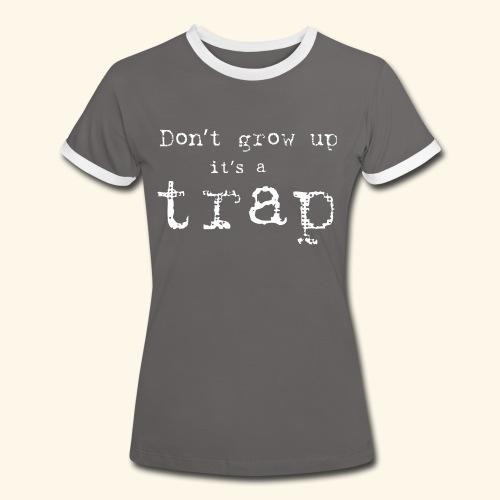 Don`t grow up - Kontrast-T-skjorte for kvinner