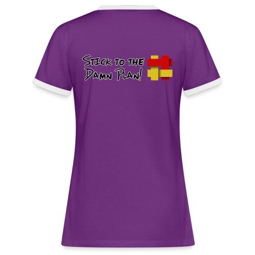 Stick to the Damn Plan - Women's Ringer T-Shirt
