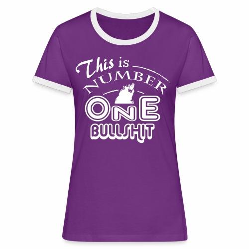 This is number one Bullshit. - Frauen Kontrast-T-Shirt