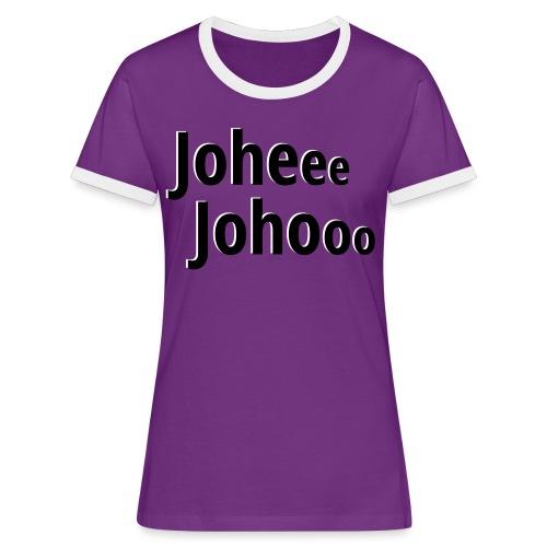 Premium T-Shirt Johee Johoo - Vrouwen contrastshirt