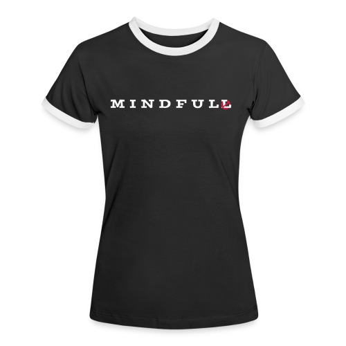 MINDFUL - Frauen Kontrast-T-Shirt