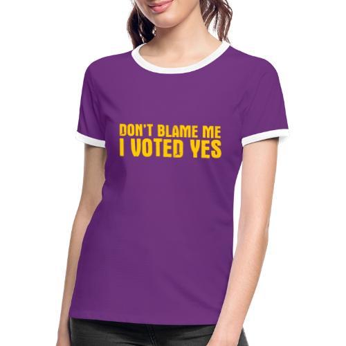 Don't Blame Me - Women's Ringer T-Shirt