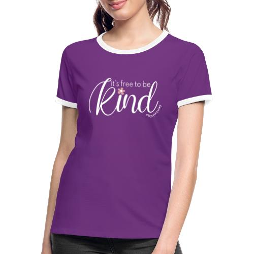 Amy's 'Free to be Kind' design (white txt) - Women's Ringer T-Shirt