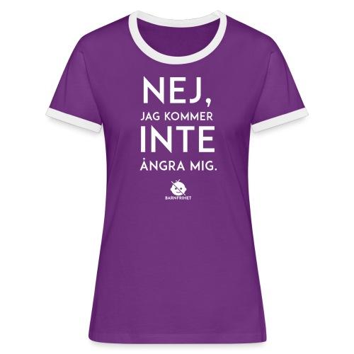 Nej, jag kommer inte ångra mig - Kontrast-T-shirt dam