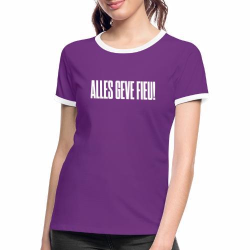 Alles Geve Fieu - Vrouwen contrastshirt