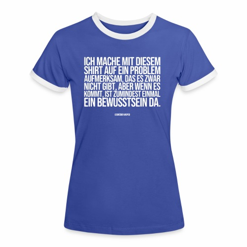 Problembewusstsein - Frauen Kontrast-T-Shirt