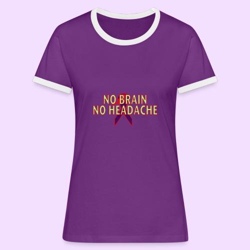 no brain no headach no bg2 png - Vrouwen contrastshirt