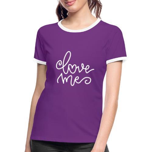 Love Me - Frauen Kontrast-T-Shirt