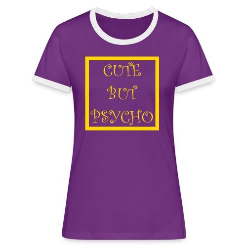 CUTE BUT PSYCHO - Frauen Kontrast-T-Shirt