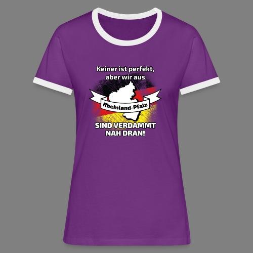 Perfekt Rheinland-Pfalz - Frauen Kontrast-T-Shirt