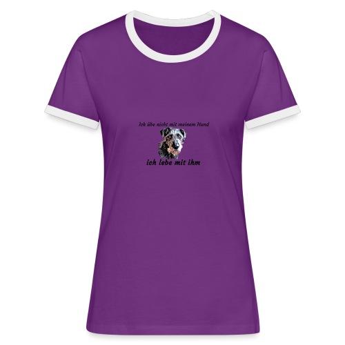 Ich lebe mit meinem Hund - Frauen Kontrast-T-Shirt