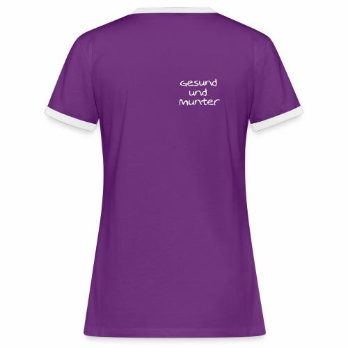 gesund und munter - Frauen Kontrast-T-Shirt