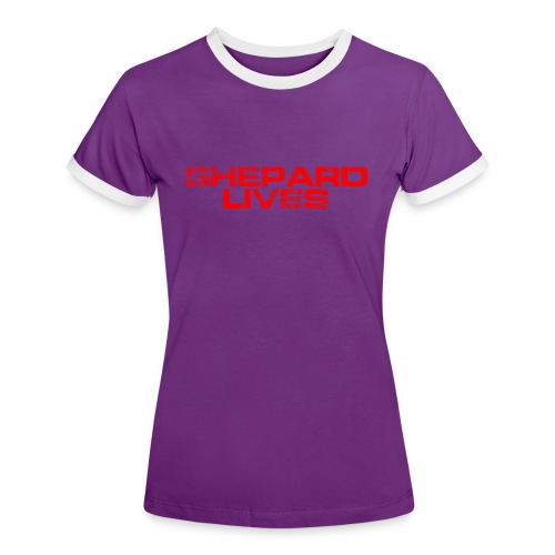 Shepard lives - Women's Ringer T-Shirt