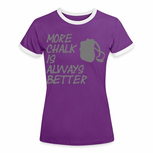More chalk is always better - Frauen Kontrast-T-Shirt