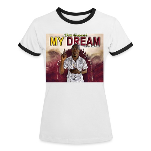 my dream - Women's Ringer T-Shirt