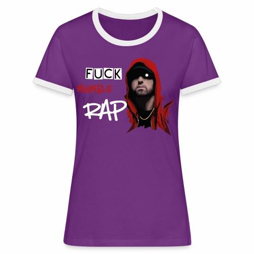 Fuck Mumble RAP - Frauen Kontrast-T-Shirt
