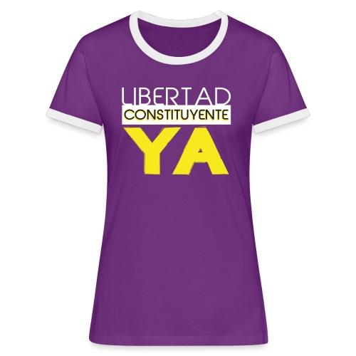 Libertad Consituyente ¡YA! - Camiseta contraste mujer