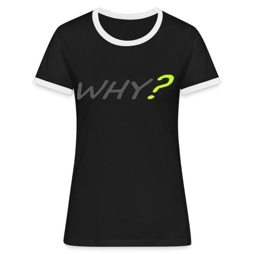 WHY? - Kontrast-T-shirt dam