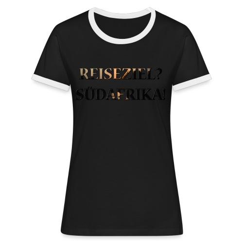 Reiseziel? Südafrika! - Frauen Kontrast-T-Shirt