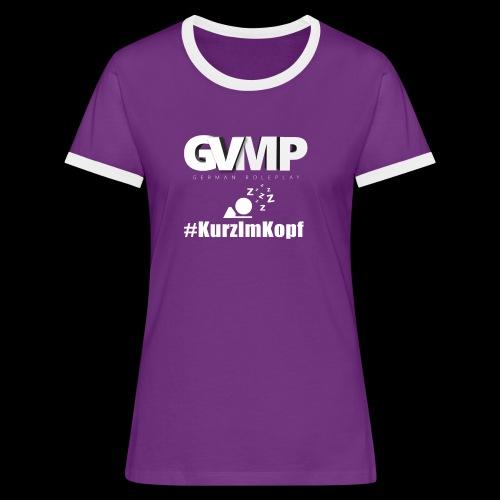 Kurz im Kopf - Frauen Kontrast-T-Shirt