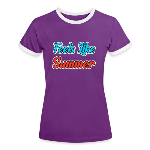Feels Like Summer - Frauen Kontrast-T-Shirt