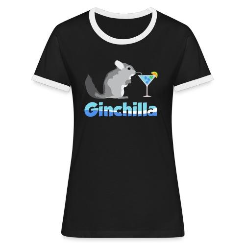 Gin chilla - Funny gift idea - Women's Ringer T-Shirt