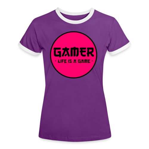 Gamer Life is a Game - Frauen Kontrast-T-Shirt