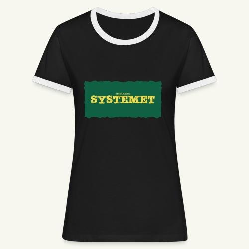 Glöm aldrig Systemet - Kontrast-T-shirt dam