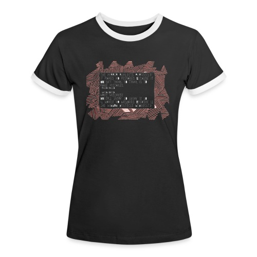 zitat - Frauen Kontrast-T-Shirt