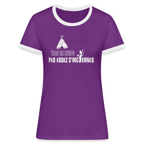 Trop de chefs pas assez d indiennes ! - T-shirt contrasté Femme