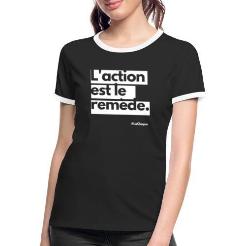 L'action est le remède par La Claque. - T-shirt contrasté Femme