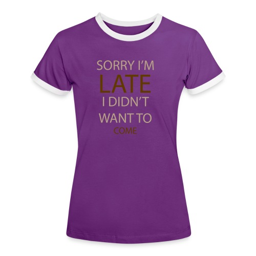 Sorry im late - Dame kontrast-T-shirt