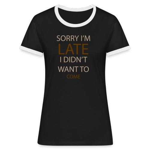 Sorry im late - Dame kontrast-T-shirt